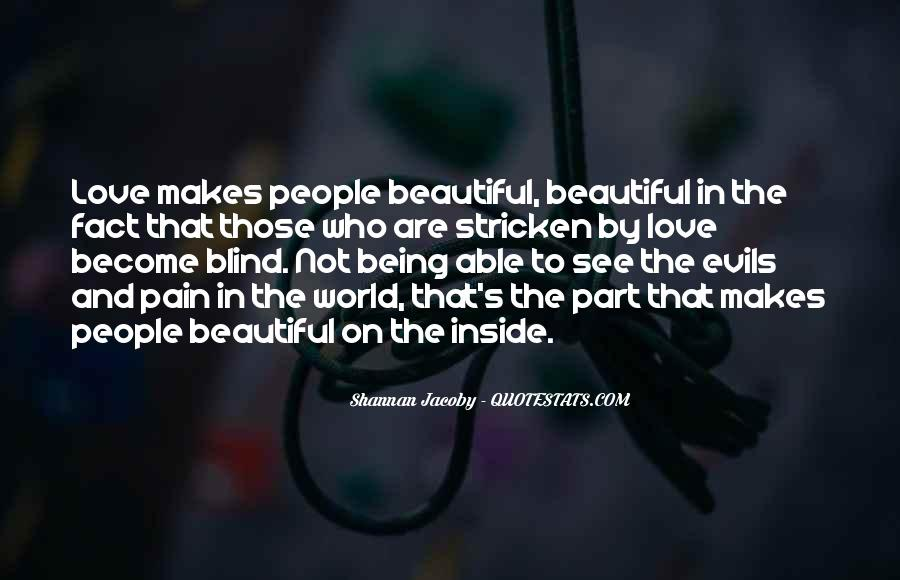 Quotes About Being Blind To Love #852815