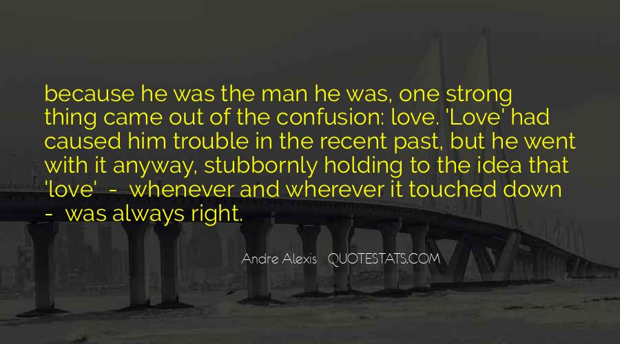 The Trouble With Love Quotes #1160075