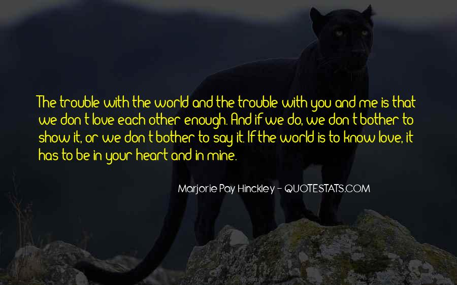 The Trouble With Love Quotes #1238077