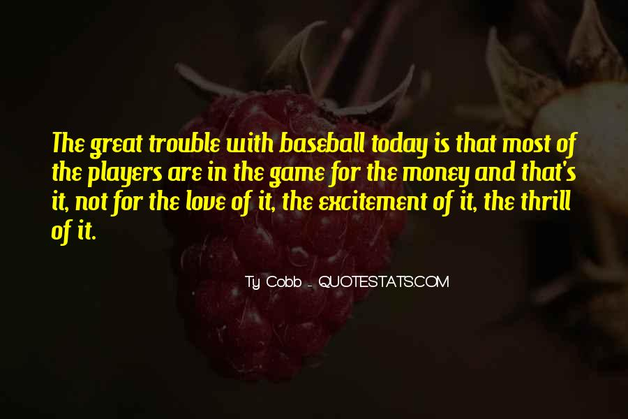The Trouble With Love Quotes #1638609