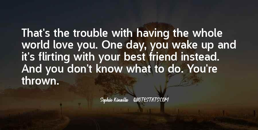 The Trouble With Love Quotes #1750462