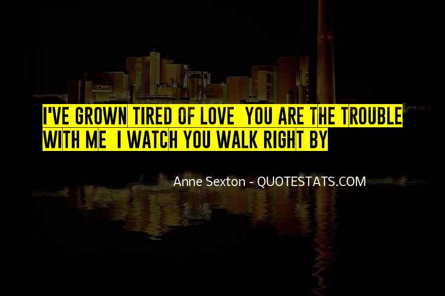 The Trouble With Love Quotes #549517