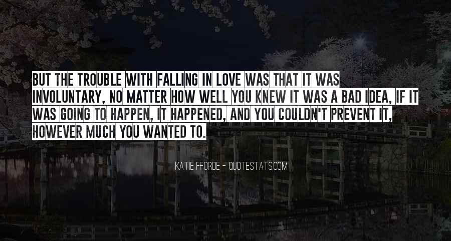 The Trouble With Love Quotes #624844
