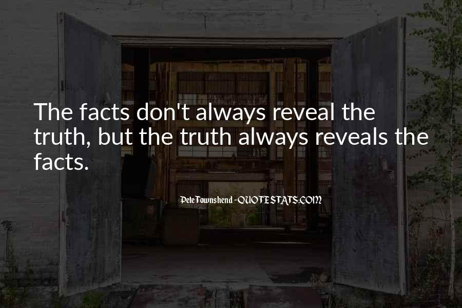 The Truth Will Always Reveal Itself Quotes #1795104