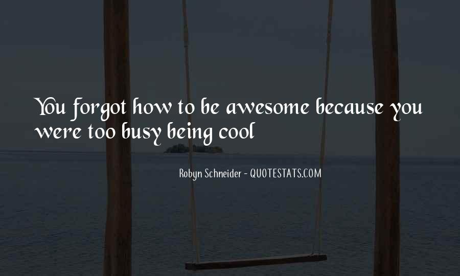Quotes About Being Too Busy For Love #1089802