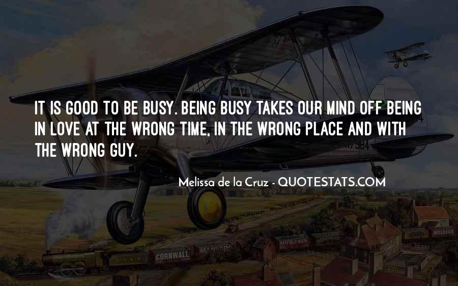 Quotes About Being Too Busy For Love #166832