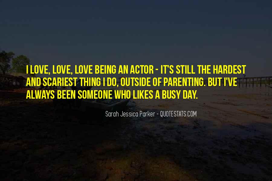 Quotes About Being Too Busy For Love #957193