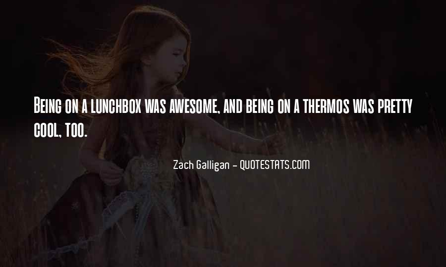 Quotes About Being Too Cool #1175025