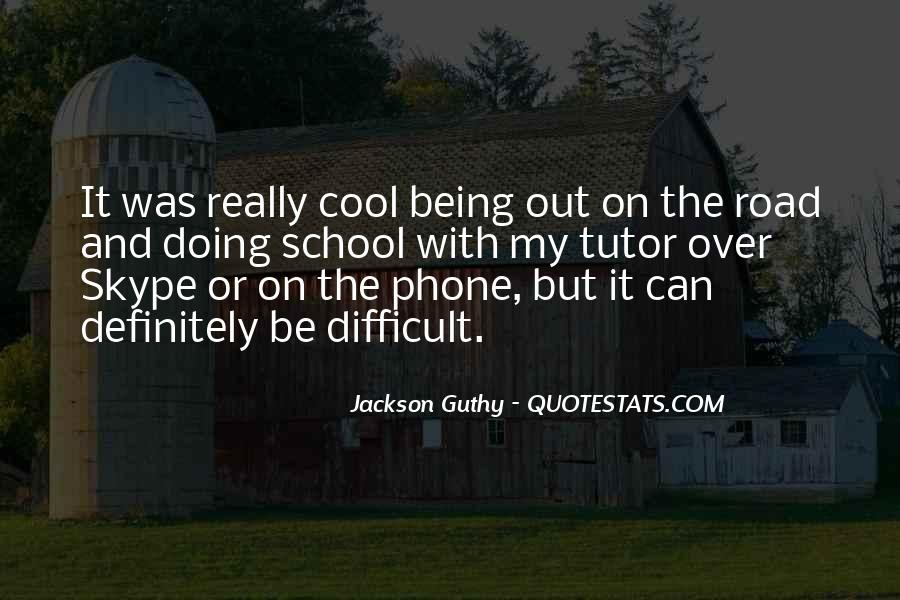 Quotes About Being Too Cool #157789