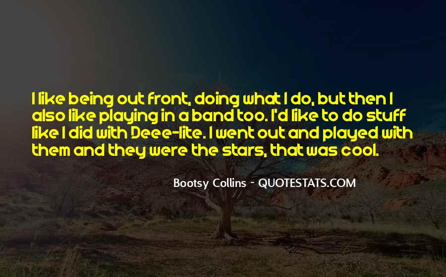Quotes About Being Too Cool #1601276