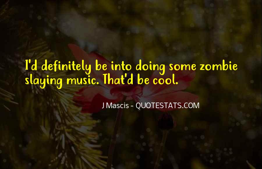 Quotes About Being Too Cool #190194