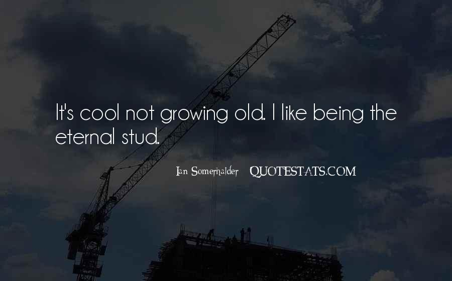 Quotes About Being Too Cool #232355