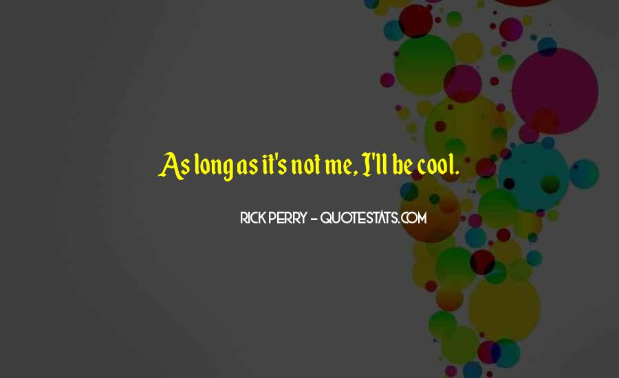 Quotes About Being Too Cool #237616