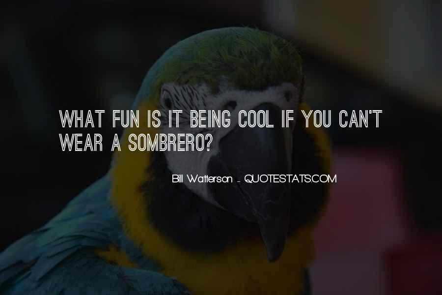 Quotes About Being Too Cool #259103