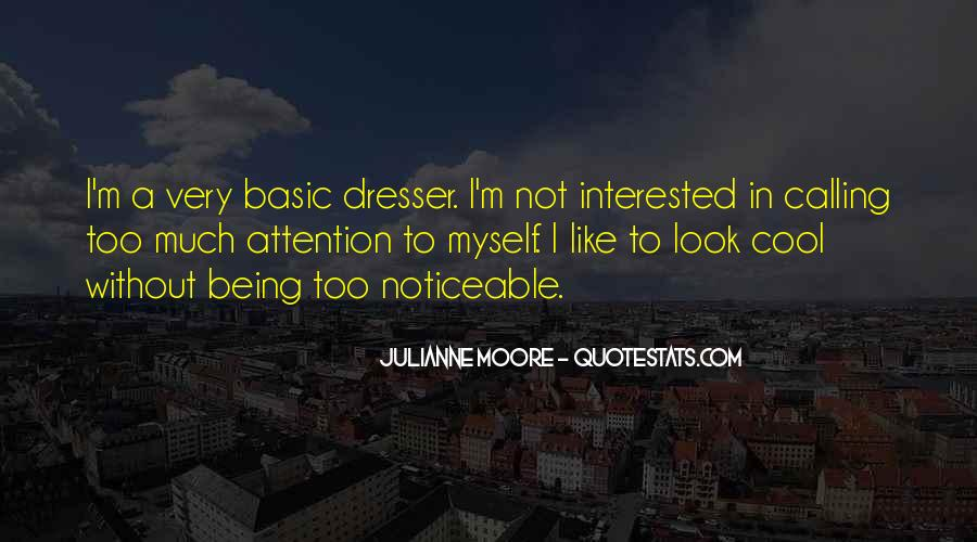 Quotes About Being Too Cool #38548