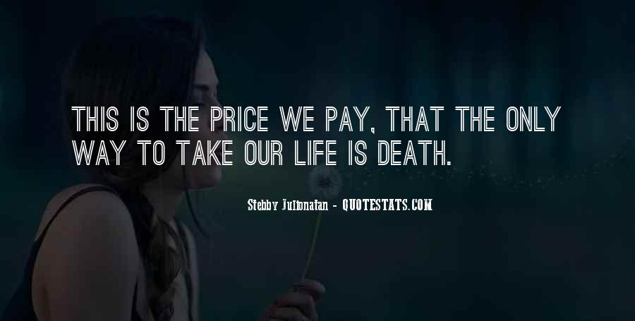 The Way We Live Our Life Quotes #1093264