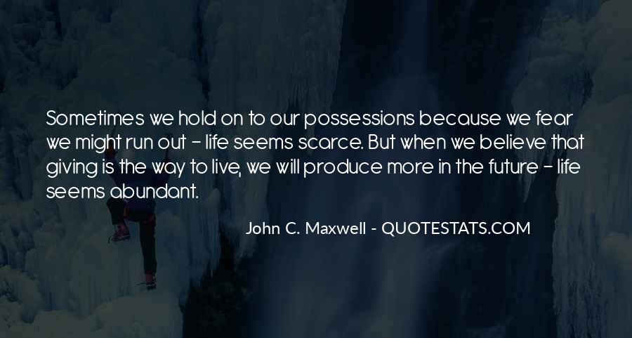 The Way We Live Our Life Quotes #1300858