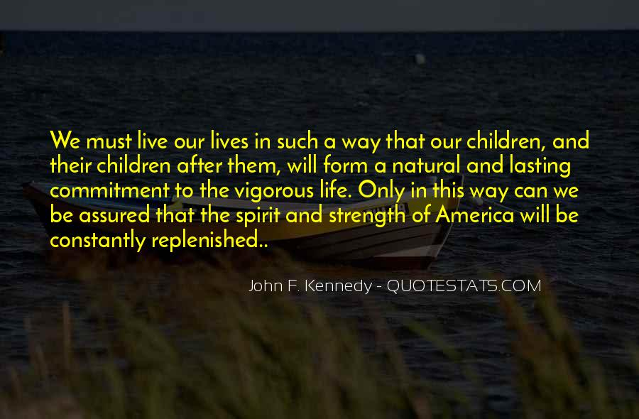 The Way We Live Our Life Quotes #1471097