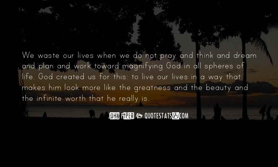 The Way We Live Our Life Quotes #296440