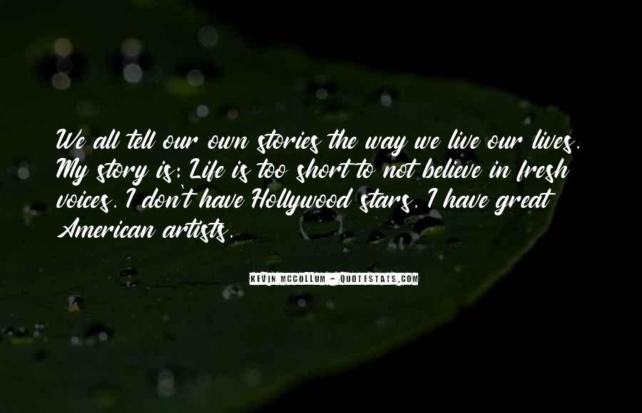 The Way We Live Our Life Quotes #545674
