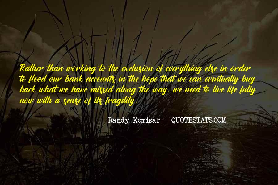 The Way We Live Our Life Quotes #639465