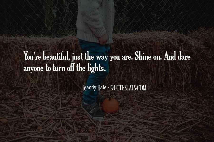 The Way You Shine Quotes #700495