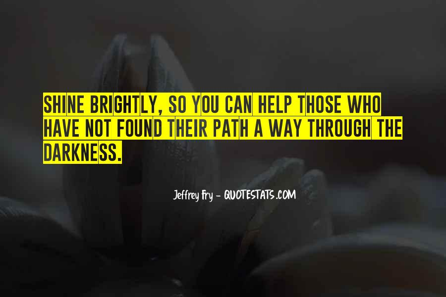 The Way You Shine Quotes #974830