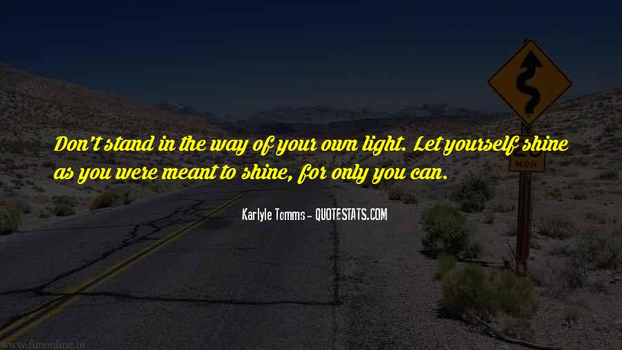 The Way You Shine Quotes #99784