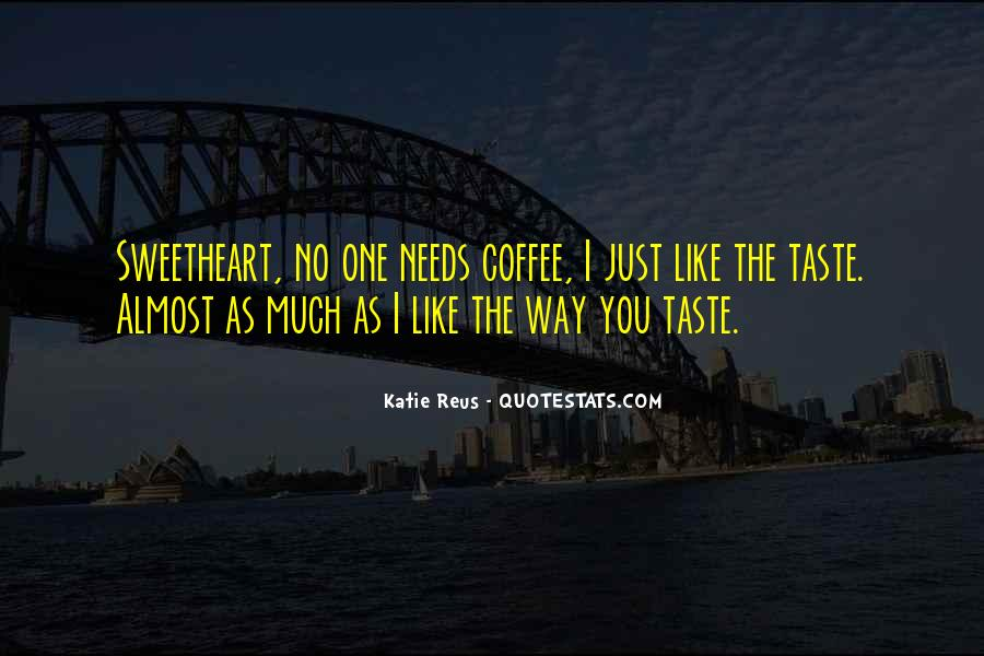 The Way You Taste Quotes #1589020