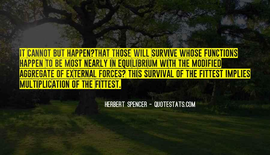 The Will To Survive Quotes #473724