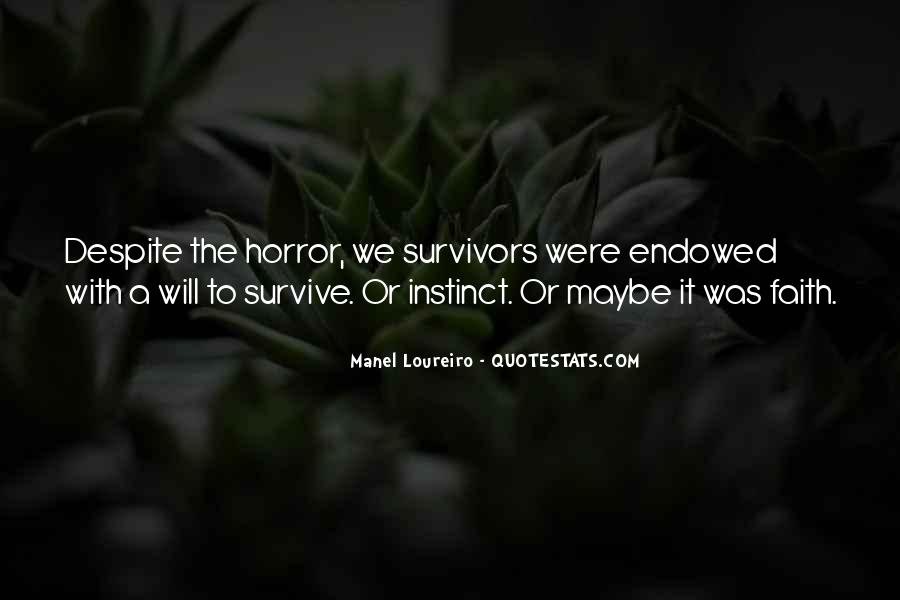 The Will To Survive Quotes #709295