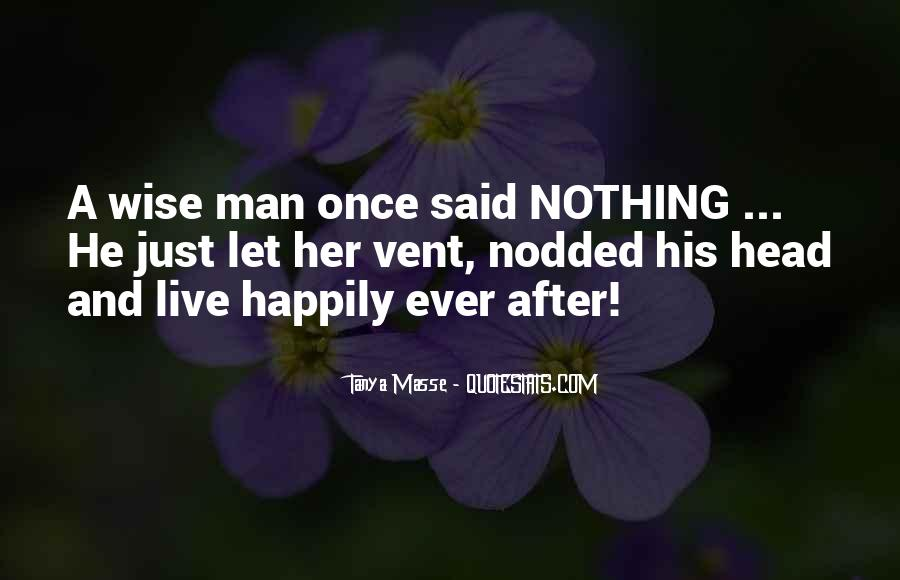 The Wise Man Once Said Quotes #1197212