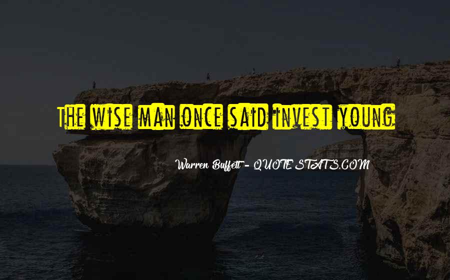 The Wise Man Once Said Quotes #310909