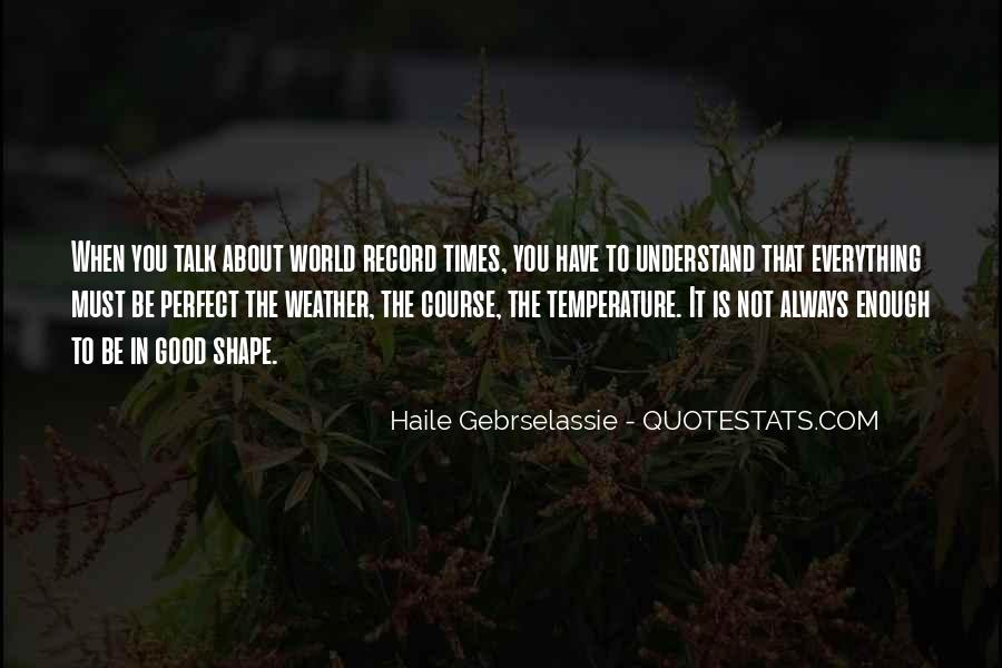 The World Is Not Enough Quotes #316345
