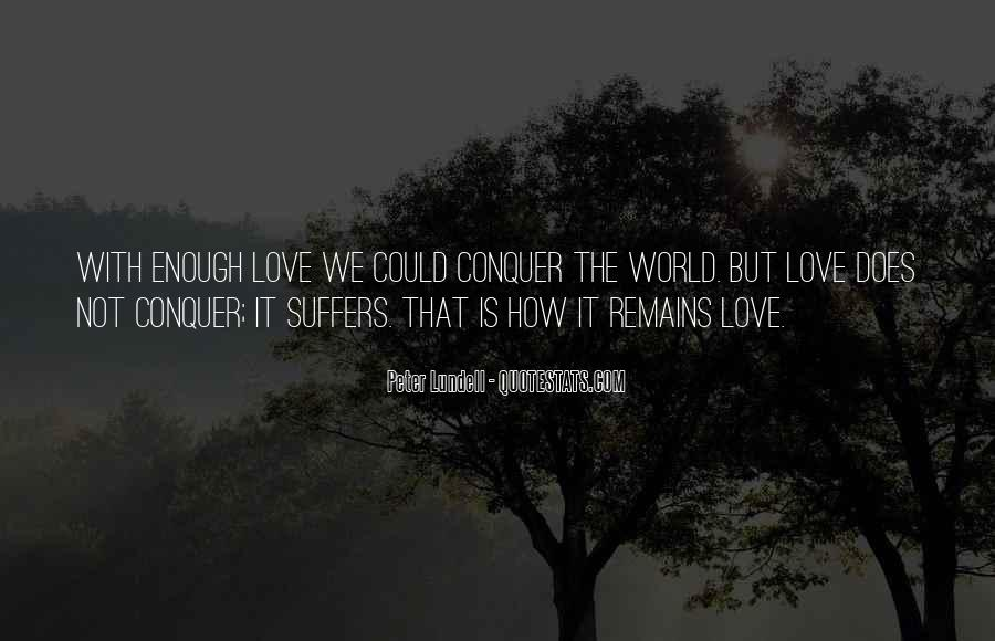 The World Is Not Enough Quotes #349391