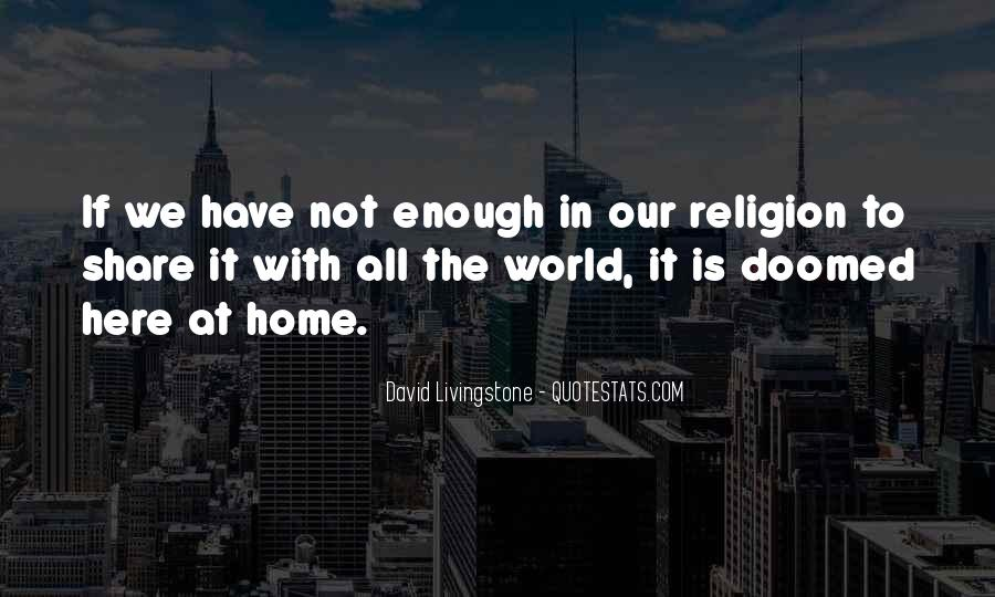 The World Is Not Enough Quotes #405517