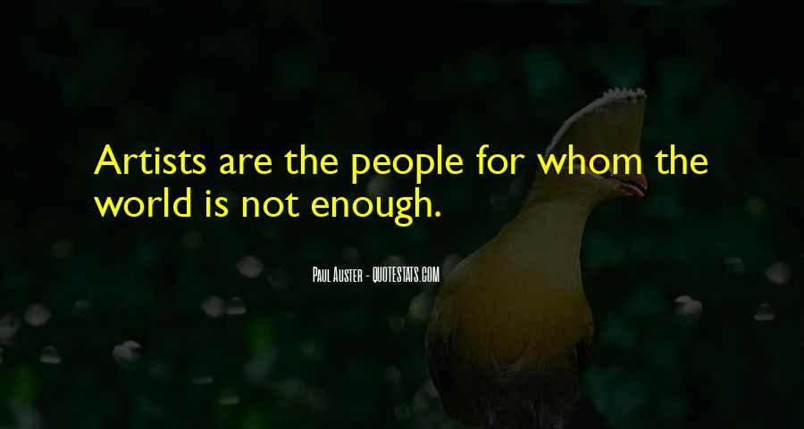 The World Is Not Enough Quotes #505676