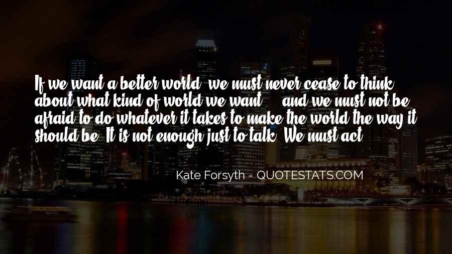 The World Is Not Enough Quotes #541273