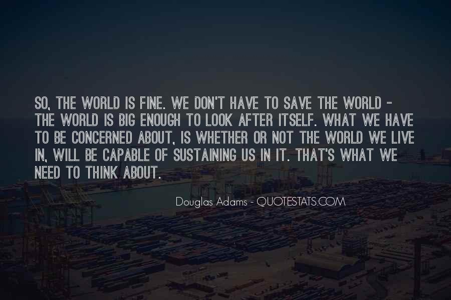 The World Is Not Enough Quotes #598929