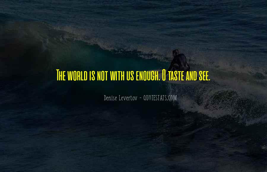 The World Is Not Enough Quotes #767298