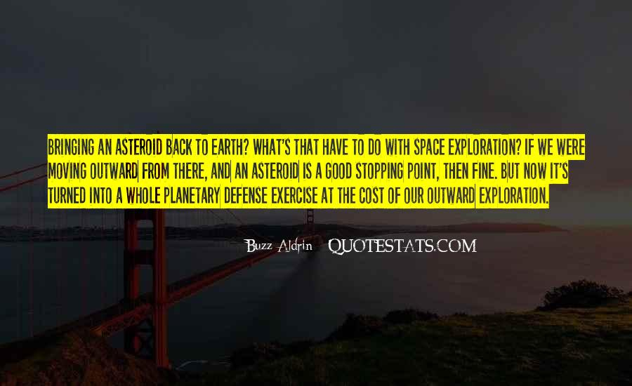 Quotes About Stopping Space Exploration #1505047