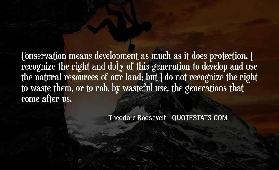 Theodore Roosevelt Natural Resources Quotes #785337