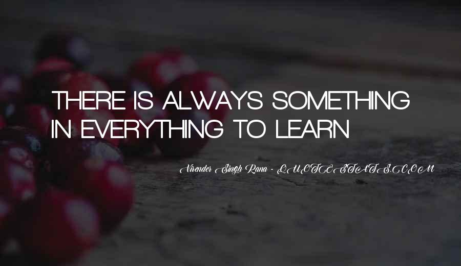 There Is Always Something Quotes #31615