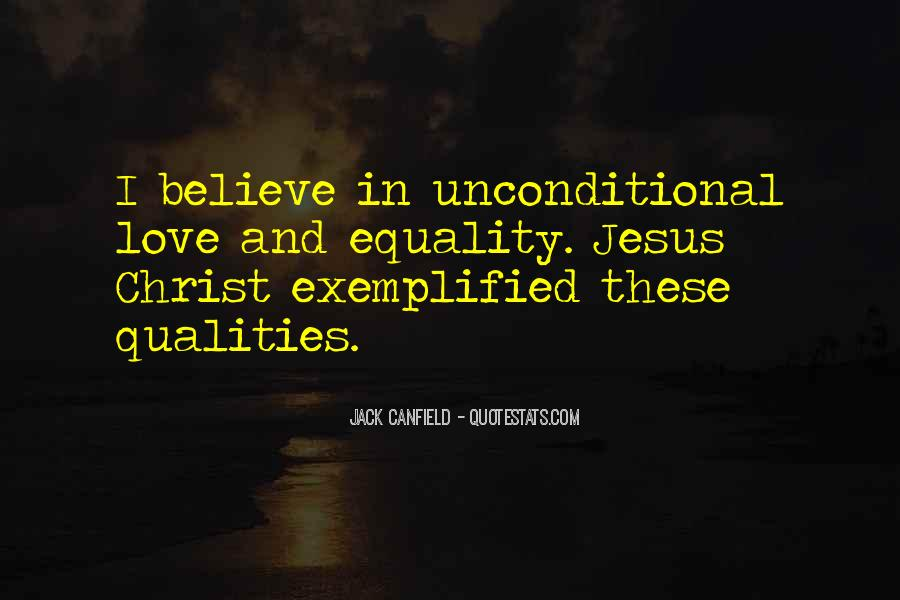 There Is No Such Thing As Unconditional Love Quotes #10029