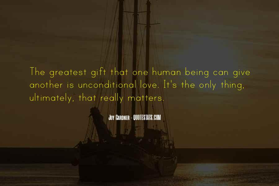 There Is No Such Thing As Unconditional Love Quotes #1039815