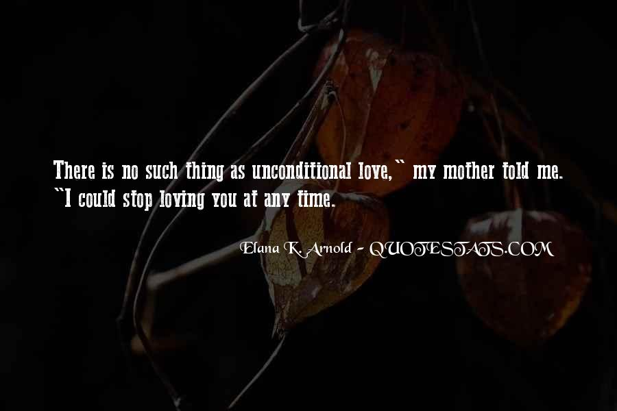 There Is No Such Thing As Unconditional Love Quotes #1119982
