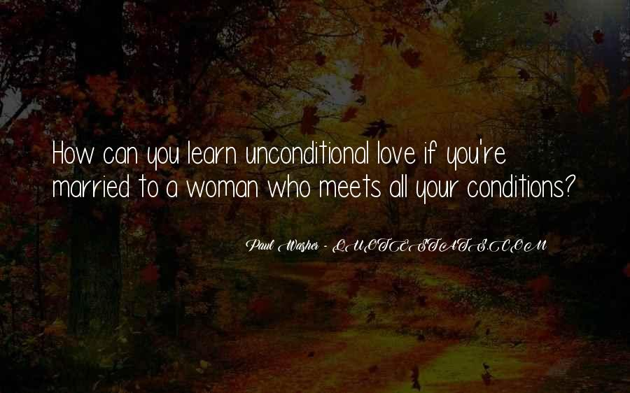 There Is No Such Thing As Unconditional Love Quotes #114344