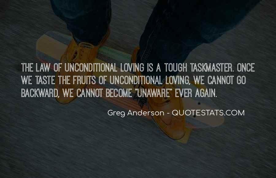There Is No Such Thing As Unconditional Love Quotes #24022