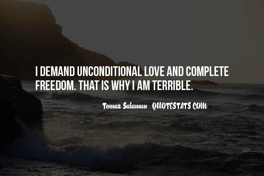 There Is No Such Thing As Unconditional Love Quotes #35348
