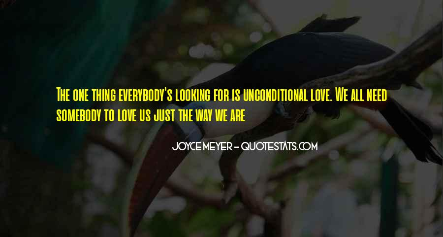 There Is No Such Thing As Unconditional Love Quotes #404815